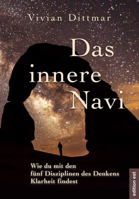 Das innere Navi - Wie du mit den fünf Disziplinen des Denkens Klarheit findest